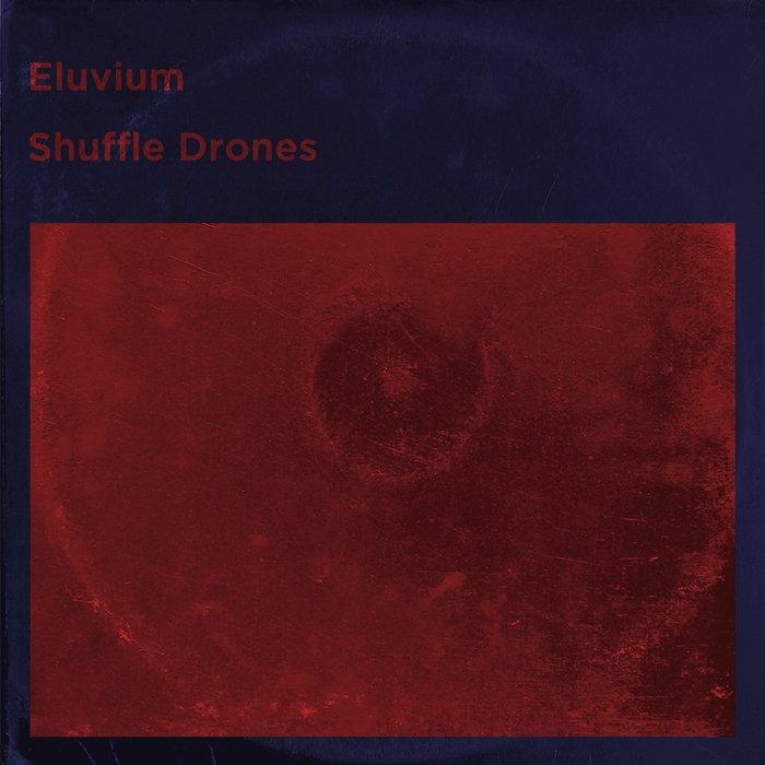 Shuffle Drones - Eluvium